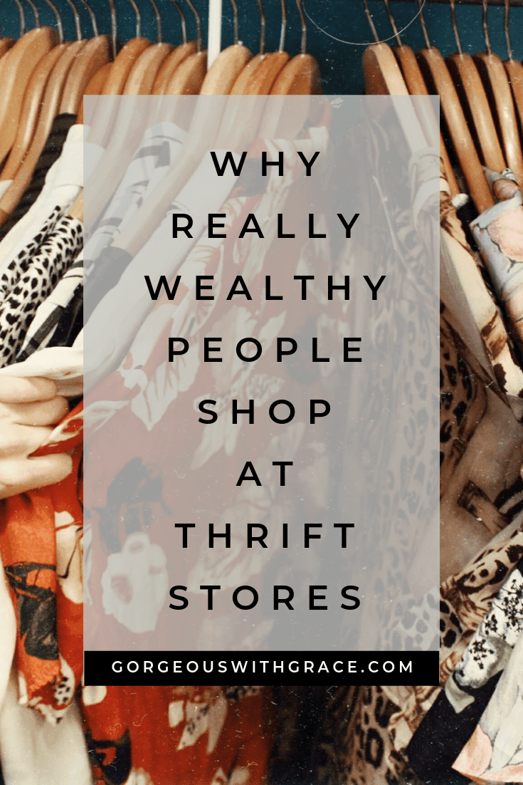 Why really wealthy people shop at Thift Stores