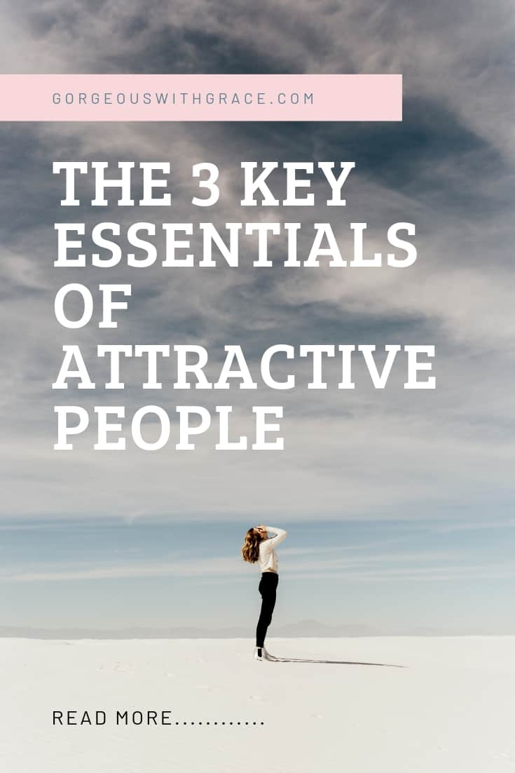 Attractive people know these 3 key things and I'm so glad I found out what they were!